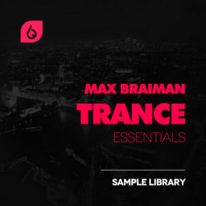 Freshly Squeezed Samples - Max Braiman Trance Essentials
